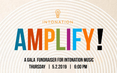 Amplify! 2019: Intonation's Annual Gala